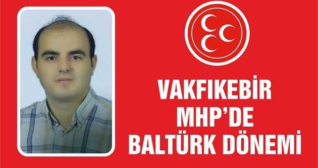 VAKFIKEBİR MHP'DE BALTÜRK DÖNEMİ
