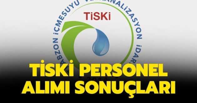 TİSKİ PERSONEL ALIM SONUÇLARI AÇIKLANDI