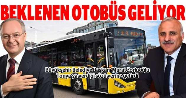 TONYA İLÇESİNE OTOBÜS SEFERLERİ BAŞLIYOR